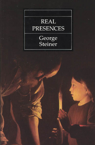 """It proposes that any coherent understanding of what language is and how language performs, that any coherent account of the capacity of human speech to communicate meaning and feeling is, in the final analysis, underwritten by the assumption of God's presence,"" says Steiner in Real Presences."